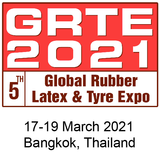 GRTE 2021 5th Global Rubber Latex & Tyre Expo 17-19 March 2021 Bangkok, Thailand